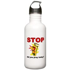 STOP! did you pray today? Water Bottle