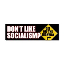 Socialism: Get Off The Highway Car Magnet 10 x 3