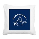 Don't Be Scared Shark Square Canvas Pillow