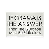 If Obama Is The Answer Rectangle Magnet