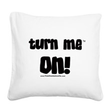 Turn me on Square Canvas Pillow