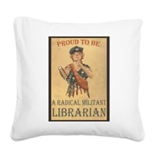 Radical Militant Librarian Square Canvas Pillow