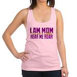 I Am Mom (You Dont' Wanna) Hear Me Roar. Racerback