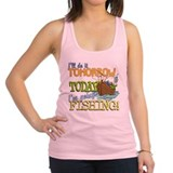 Today I'm Going Fishing Racerback Tank Top