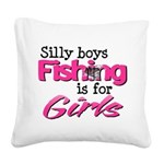 Silly boys, fishing is for girls! Square Canvas Pi