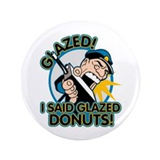 "Police Glazed Donuts 3.5"" Button"