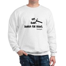 Geologist Eat Sleep Rocks.PNG Sweatshirt