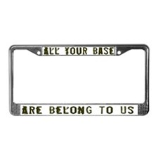 All Your Base License Plate Frame
