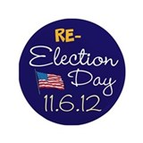 "RE-ELECTION DAY 11.6.12 3.5"" Button"