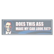 Obama = Ass Bumper Sticker