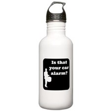 Is that Your car Alarm? Water Bottle
