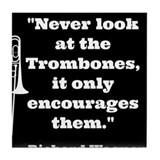 Trombone Wagner quote Tile Coaster