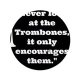 "Trombone Wagner quote 3.5"" Button"
