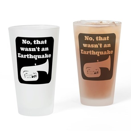 No, that wasnt an earthquake Drinking Glass