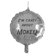 Im crazy about MONEY Balloon