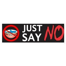 Just Say NO Bumper Sticker