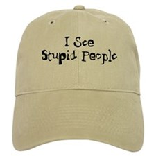 Stupid People Baseball Cap
