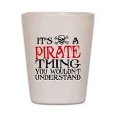 Pirate Thing Shot Glass