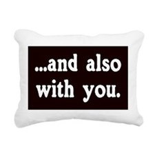 And Also With You Rectangular Canvas Pillow