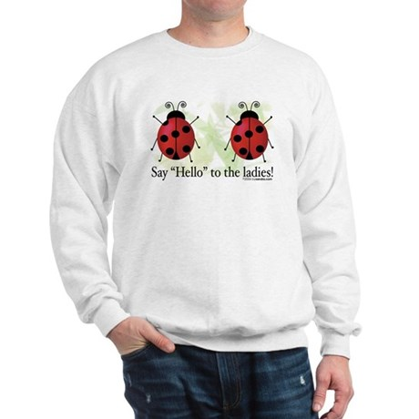 Hello Ladies Sweatshirt