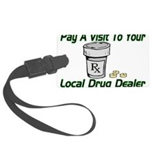 Local Drug Dealer Luggage Tag