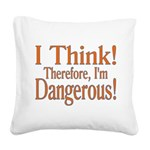I Think! Square Canvas Pillow