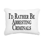 Rather Arrest Criminals Rectangular Canvas Pillow
