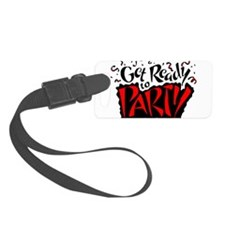 Get Ready To Party Luggage Tag