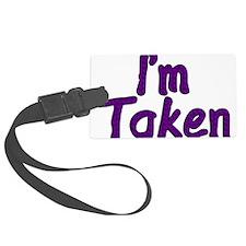 I'm Taken Luggage Tag