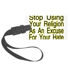 Stop Using Religion Luggage Tag