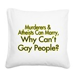 Why Can't Gay People Square Canvas Pillow
