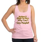 Why Can't Gay People Racerback Tank Top