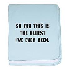 Oldest Ever Been baby blanket