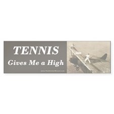 Tennis Gives Me a High Bumper Bumper Sticker