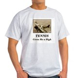 Tennis Gives Me a High Ash Grey T-Shirt