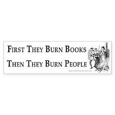 First They Burn Books Bumper Bumper Sticker