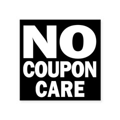 "No Coupon Care Square Sticker 3"" x 3"""