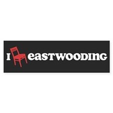 I Chair Eastwooding Bumper Sticker