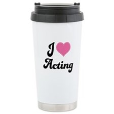 I Love Acting Ceramic Travel Mug