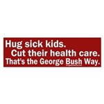 Hug kids, cut their care Bumper Sticker