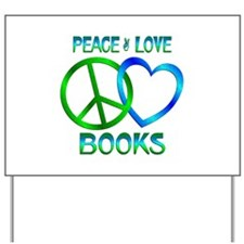 Peace Love Books Yard Sign