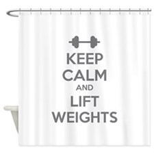 Keep calm and lift weights Shower Curtain