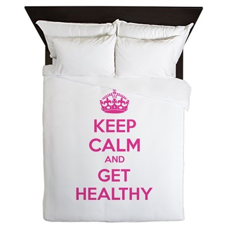 Keep calm and get healthy Queen Duvet
