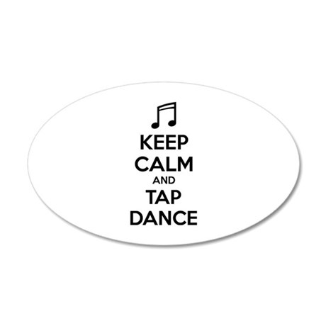 Keep calm and tap dance 22x14 Oval Wall Peel