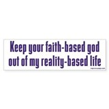 Keep Your Faith-Based God Bumper Sticker