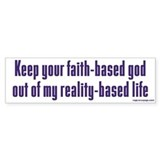 Keep Your Faith-Based God Bumper Stickers