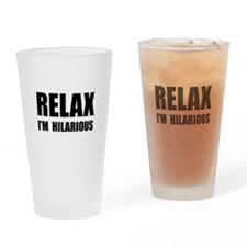 Relax Hilarious Drinking Glass