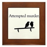 Attempted Murder Framed Tile