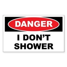 Danger - I Don't Shower Decal