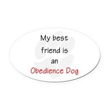 My Best Friend Is An Obedience Dog Oval Car Magnet